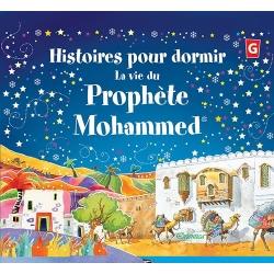 Histoires pour dormir - La Vie du Prophète Muhammad - Saniyasnain Khan - Orientica