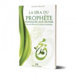 La Sîra du prophète expliquée aux jeunes - Sofiane Meziani - Maison d'Ennour