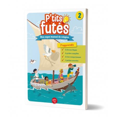 P'tits futé 2 - Mon super manuel de religion - Graines de foi