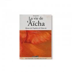 La Vie De 'Aicha, Épouse Du Prophète De L'Islam D'après Ahmed Fazl - Éditions IQRA