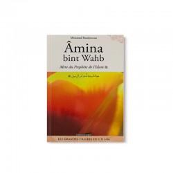 Amina Bint Wahb, Mère Du Prophète (SWS) D'après Messaoud Boudjenoun - Éditions IQRA