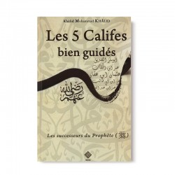 Les 5 Califes Bien Guidés - les successeurs du prophète - Editions Tawhid