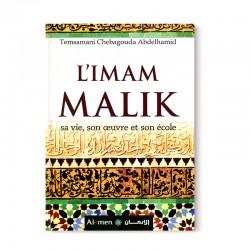 L'Imam Malik sa vie, son oeuvre et son école D'après Abdelhamid Chebagouda - Editions Al-imen