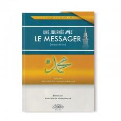 UNE JOURNÉE AVEC LE MESSAGER - 'ABDOULLAH IBN HAMOUD AL-FOURAYH - DAR AL-IMÂM MÂLIK