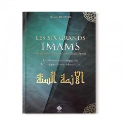 Les Six Grands Imams - Evolution historique de la Jurisprudence Islamique - Editions Tawhid