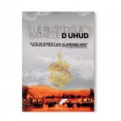 LE RÉCIT DE LA BATAILLE D'UHUD - VOUS ÊTES LES SUPÉRIEURS - KHALID RASHID - AL-ISTIQAMA