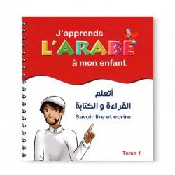J'apprends L'Arabe À Mon Enfant: Savoir Lire Et Écrire - Tome 1 - Editions Pixelgraf