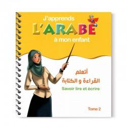 J'apprends L'Arabe À Mon Enfant: Savoir Lire Et Écrire - Tome 2 - Editions Pixelgraf