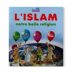L'Islam, notre belle religion