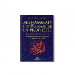 Le Nectar Cacheté - Muhammad l'ultime joyau de la prophétie - Nouvelle édition (Format de Poche)