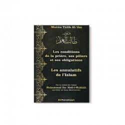 MUTÛN TÂLIB AL-'ILM: LES CONDITIONS DE LA PRIÈRE, SES PILIERS ET SES OBLIGATIONS & LES ANNULATIFS DE L'ISLAM
