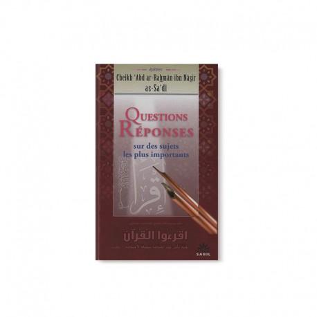 Questions Réponses Sur Des Sujets Les Plus Importants, De Cheikh 'Abd Ar-Rahmân Ibn Nâsir As-Sa'dî, - Editions Sabil
