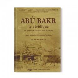 Abu Bakr le véridique - SA PERSONNALITÉ ET SON ÉPOQUE - LES CALIFES BIEN GUIDÉS - DR. ALI M. SALLABI - IIPH