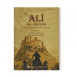 ALI IBN ABÎ TÂLIB - SA PERSONNALITÉ ET SON ÉPOQUE (2 VOLUMES) - LES CALIFES BIEN GUIDÉS - DR. ALI M. SALLABI - IIPH