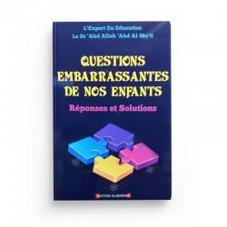 Questions embarrassantes de nos enfants réponses et solutions - dr 'abd Allah 'abd Al-Mu'ti - Editions Almadina