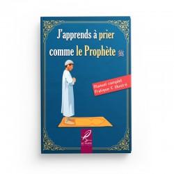 J'apprend à prier comme le Prophète - éditions Al-Hadîth