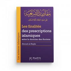 Les finalités des prescriptions islamiques selon la doctrine des Anciens (collection sciences islamiques) - éditions Al-Hadîth