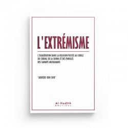 L'extrémisme - Abbûd Ibn Dir - Editions al-hadith