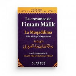 La croyance de l'imam Mâlik - La muqaddima d'Ibn Abî Zayd al-Qayrawânî (collection trésors du patrimoine - éditions al-hadith