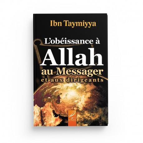 L'obéissance à Allah au Messager et aux dirigeants - Ibn Taymiyya - Editions Al hadith