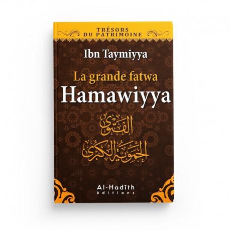 La grande fatwa Hamawiyya - Ibn Taymiyya (collection trésors du patrimoine) éditions Al-Hadîth