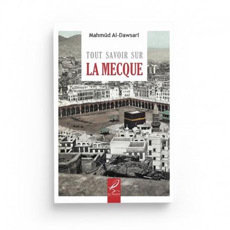 Tout savoir sur la Mecque - Mahmûd al-Dawsarî - éditions Al-Hadîth