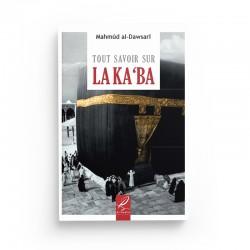 Tout savoir sur la Ka'ba - Mahmûd al-Dawsarî - éditions Al-Hadîth