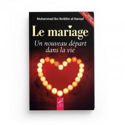 Le mariage Un nouveau départ dans la vie - Muhammad Ibn Ibrâhîm al-Hamad - éditions Al-Hadîth