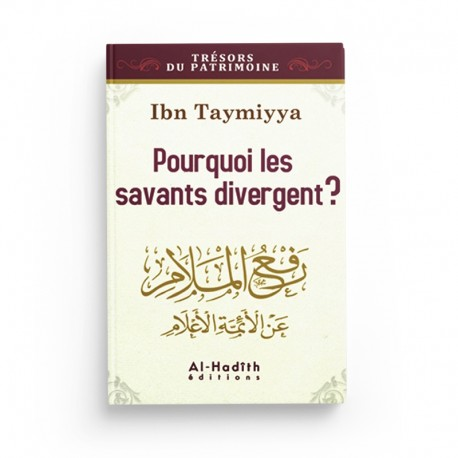 Pourquoi les savants divergent ? - Ibn Taymiyya - Editions Al hadith