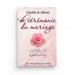 La cérémonie du mariage - Cheikh Al Albani - éditions maison de la sagesse