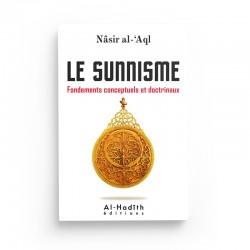 Le sunnisme - Fondements conceptuels et doctrinaux - Nâsir al-'Aql - Editions Al-Hadith