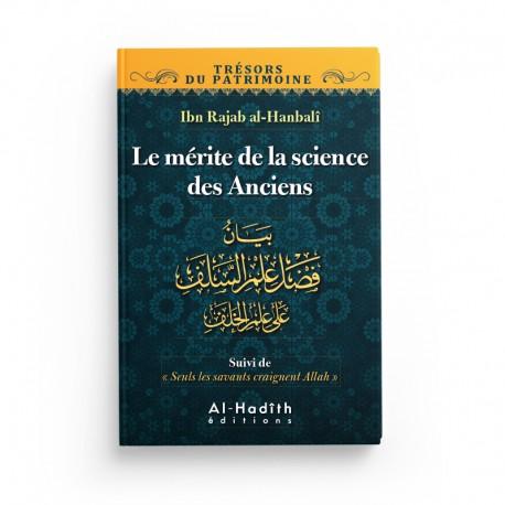 Le mérite de la science des Anciens - Ibn Rajab al-Hanbalî (collection trésors du patrimoine) éditions Al-Hadîth