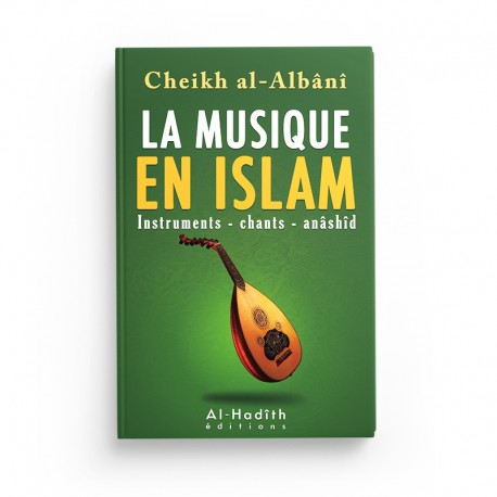 La musique en islam - Cheikh al-Albâni - Editions Al hadith