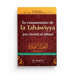 Commentaire de la Tahawiyya - Muhammad Nâssiruddîn AL-ALBÂNI (collection trésors du patrimoine) éditions Al-Hadîth
