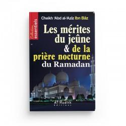 Les mérites du jeûne et de la prière nocture du ramadan - 'Abd al-'Azîz Ibn Bâz - éditions Al-Hadîth