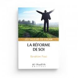 La réforme de soi - Ibrahim Fasi (collections les valeurs de l'islam) éditions Al-Hadîth