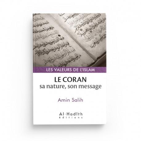 Le Coran : sa nature, son message - Amin Salih (collections les valeurs de l'islam) éditions Al-Hadîth