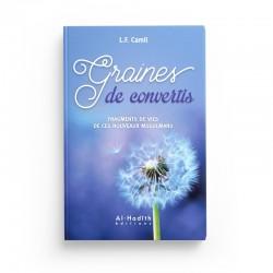 Graines de convertis - Fragments de vies de ces nouveaux musulmans - L.F. Camil - Editions Al hadith