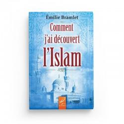 Comment j'ai découvert l'islam - Emilie Bramlet - éditions Al-Hadîth