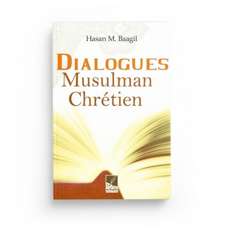 Dialogues musulman chrétien - Hasan M. BAAGIL - éditions Al-Hadîth