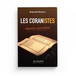 Les coranistes - Réfutation d'une hérésie - Mahmûd Mazrû'a - Editions Al hadith