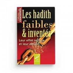 Les hadiths faibles et inventés - Leur effet néfaste et leur danger - Editions al-Hadîth
