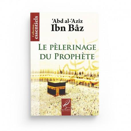 Le pélerinage du prophète - Abd al-'Azîz Ibn Bâz - Editions Al hadith