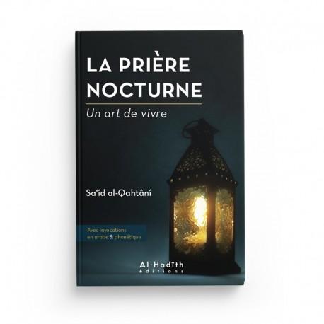 La prière nocture - Saîd al-Qahtânî (collection art de vivre) éditions Al-Hadîth