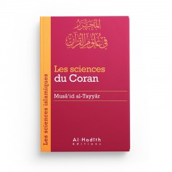 Les sciences du Coran - Musâ'id al-Tayyâr (collection sciences islamiques) éditions Al-Hadîth