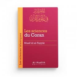 Les sciences du Coran - Musâ'id al-Tayyâr (collection sciences islamiques) éditions Al-Hadîth