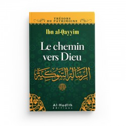 Le chemin vers Dieu - Ibn Qayyim al-Jawziyya (collection trésors du patrimoine) éditions Al-Hadîth
