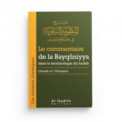 Le commentaire de la Bayqûniyya - Sheikh al-'Uthaymin (collection trésors du patrimoine) éditions Al-Hadîth