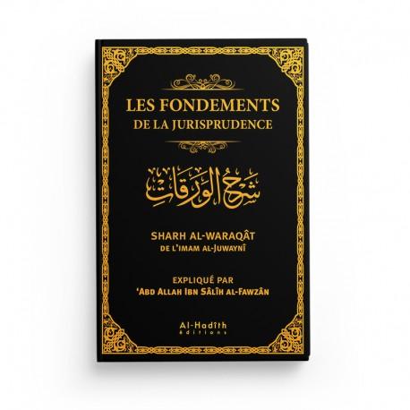 Les Fondements De La Jurisprudence - L'imam al-Juwaynî - 'Abd Allah al-Fawzân - éditions Al-Hadiths