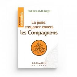 La juste croyance envers les compagnons - Ibrahim Al-Ruhayli - édtions Al-Hadîth